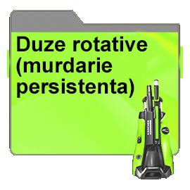 Duze rotative (murdarie persistenta)
