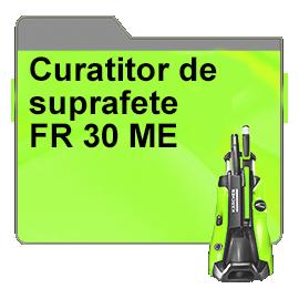 Curatitor de suprafete FR 30 ME