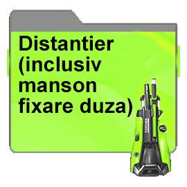 Distantier (inclusiv manson fixare duza)