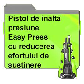 Pistol de inalta presiune Easy Press cu reducerea efortului de sustinere