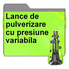 Lance de pulverizare cu presiune variabila